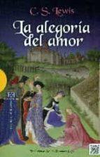 la alegoria del amor: un estudio sobre tradicion medieval c.s. lewis 9788490551011