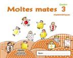 El libro de Moltes mates 3 educación infantil 3-5 años 3 años catalunya / illes balears autor VV.AA. EPUB!