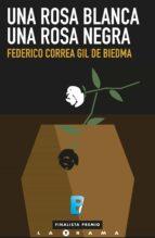 una rosa blanca, una rosa negra (ebook)-federico correa gil de biedma-9788490690611