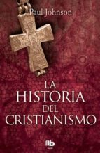 historia del cristianismo paul johnson 9788490704011