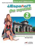 El libro de ¿Español? ¡por supuesto! 2 / a2: libro de ejercicios autor MARIA ANGELES PALOMINO EPUB!