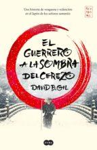 el guerrero a la sombra del cerezo (ebook)-david b. gil-9788491291411