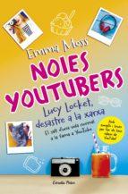 noies youtubers. lucy locket, desastre a la xarxa (ebook)-emma moss-9788491373711