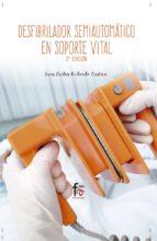 desfibrilador semiautomatico en soporte vital (2ª ed.) luis carlos redondo castan 9788491490111