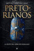 pretorianos: la elite del ejercito romano arturo sanchez sanz 9788491641711