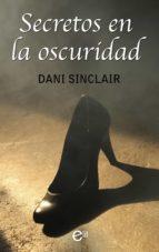 secretos en la oscuridad (ebook)-dani sinclair-9788491707011