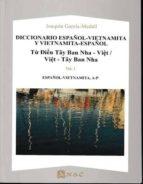 El libro de Diccionario español-vietnamita / vietnamita-español (2 vols.) autor JOAQUIN GARCIA-MEDALL TXT!