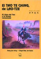 el tao te ching de lao tze: el libro del tao, y la virtud comenta do (ed. bilingüe chino español) angel fernandez de castro 9788493254711