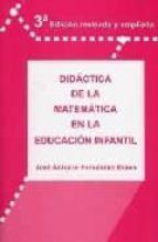 didactica de la matematica en la educacion infantil-jose antonio fernandez bravo-9788493495411
