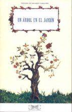 un arbol en el jardin (prologo de eduardo caballero)-gloria muñoz-campos garcia-maria teresa alaez garcia-victoria mindel caomar-9788493754211