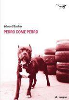 perro come perro edward bunker 9788493805111