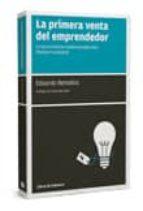 la primera venta del emprendedor (ebook)-eduardo remolins-9788493830311