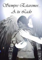 siempre estaremos… a tu lado (ebook)-clairet reyes-9788494278211