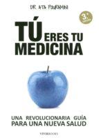 tu eres tu medicina: una revolucionaria guia para una nueva salud ata pouramini 9788494289811