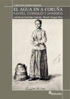 el agua en a coruña. fuentes estanques y lavaderos (ebook)-jose manuel fernandez caamaño-ricardo vazquez perez-9788494377211