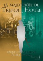 la maldición de trefoil house-raquel de la morena-9788494597411
