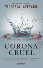 corona cruel (la reina roja. relatos)-victoria aveyard-9788494631511