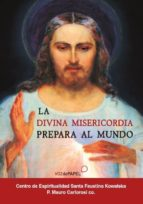 la divina misericordia prepara al mundo 9788494715211