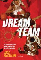 dream team: la intrahistoria del mejor equipo que ha existido jamas jack mccallum 9788494745911