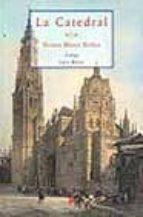la catedral-vicente blasco ibañez-9788495453211