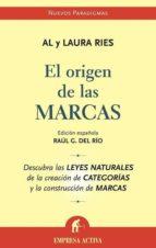 el origen de las marcas: descubra las leyes naturales de la creac ion de categorias y la construccion de marcas-al ries-laura ries-9788495787811