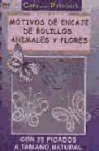 motivos de encaje de bolillos: animales y flores (crea con patron es)-brigitte bellon-9788495873811