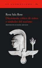 diccionario critico de mitos y simbolos del nazismo rosa sala rose 9788496136311