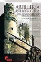 artilleria y poliorcetica en la edad media ruben saez abad 9788496170711