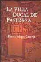 la villa ducal de pastrana esther alegre carvajal 9788496236011
