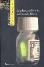 la pildora de los 800 millones de dolares: la verdad sobre el cos te de los nuevos farmacos-merril goozner-9788496326811