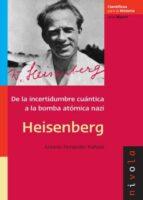 heisenberg: de la incertidumbre cuantica a la bomba atomica nazi-antonio fernandez rañada-9788496566811
