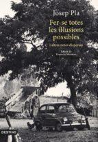 fer-se totes les il·lusions possibles (ebook)-josep pla-9788497102711