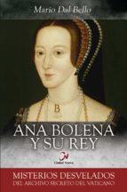 ana bolena y su rey: misterios desvelados del archivo secreto del vaticano-9788497153911