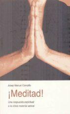 ¡meditad!: una respuesta espiritual a la crisis material actual josep manuel campillo 9788497167611