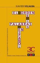 El libro de El orden de las palabras en español autor XAVIER VILLABA TXT!