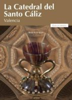 la catedral del santo cáliz de valencia-9788497436311