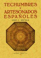 techumbres y artesonados españoles (reprod. facsimil de la ed. de barcelona : editorial labor, 1926) josep f. rafols i fontanals 9788497612111