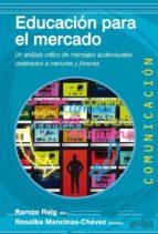 educación para el mercado-ramon reig-rosalba mancinas chavez-9788497847711