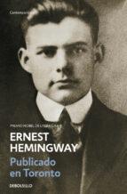 El libro de Publicado en toronto 1920-1924 autor ERNEST HEMINGWAY EPUB!