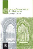 las enseñanzas secretas del martinismo-jean marc vivenza-9788498271911