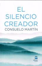 el silencio creador consuelo martin 9788498274011