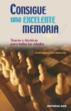 consigue una excelente memoria (ebook)-luis sebastian pascual-9788498425192