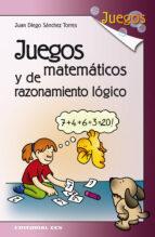 juegos matematicos y de razonamiento logico juan diego sanchez torres 9788498424911