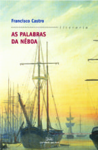 as palabras da neboa-francisco castro-9788498650211