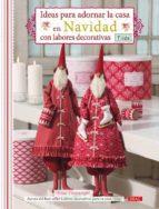 ideas para decorar la casa en navidad con labores decorativas tone finnanger 9788498741711