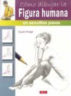 cómo dibujar la figura humana en sencillos pasos susie hodge 9788498744811
