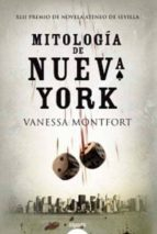 mitologia de nueva york (premio ateneo de sevilla)-vanessa montfort-9788498775211