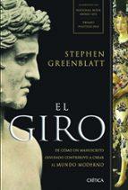El libro de El giro: de como un manuscrito olvidado constribuyo a crear el mu ndo moderno autor STEPHEN GREENBLATT DOC!