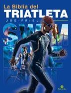 la biblia del triatleta joe friel 9788499107011
