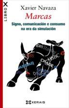 El libro de Marcas: signo, comunicacion e consumo na era da simulacion autor XAVIER NAVAZA BLANCO EPUB!